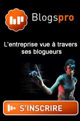 BlogsPro - L'entreprise vue à travers ses blogueurs